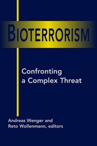 9781588265258: Bioterrorism: Confronting a Complex Threat