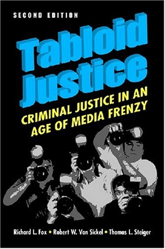 9781588265326: Tabloid Justice: Criminal Justice in an Age of Media Frenzy