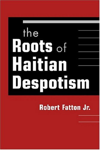 9781588265449: Roots of Haitian Despotism