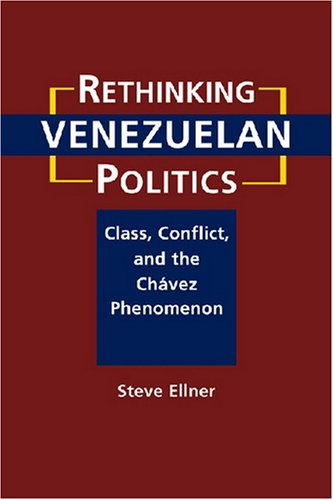 9781588265609: Rethinking Venezuelan Politics: Class, Conflict, and the Chavez Phenomenon