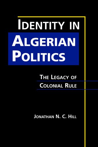 9781588266088: Identity in Algerian Politics: The Legacy of Colonial Rule