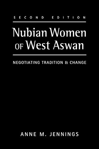 Nubian Women of West Aswan: Negotiating Tradition and Change (Hardback): Anne M. Jennings