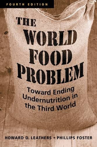 9781588266385: The World Food Problem: Toward Ending Undernutrition in the Third World