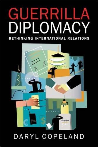 Guerrilla Diplomacy: Rethinking International Relations.: Copeland, Daryl