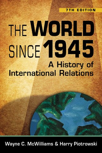 The World Since 1945: A History of: Wayne C. McWilliams,