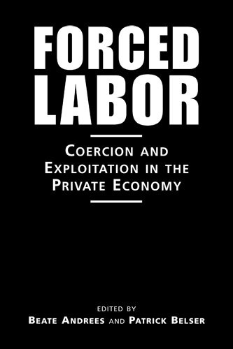 9781588266644: Forced Labor: Coercion and Exploitation in the Private Economy