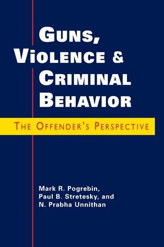 9781588266651: Guns, Violence, and Criminal Behavior: The Offender's Perspective