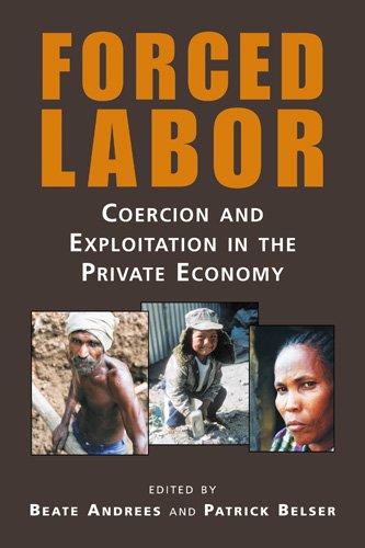 9781588266897: Forced Labor: Coercion and Exploitation in the Private Economy