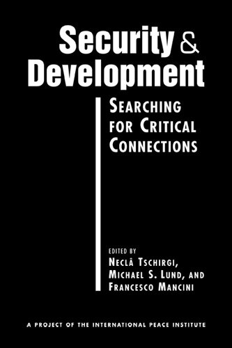 9781588266927: Security and Development: Searching for Critical Connections (A Project of the International Peace Institute)