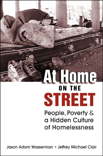 9781588267016: At Home on the Street: People, Poverty, and a Hidden Culture of Homelessness