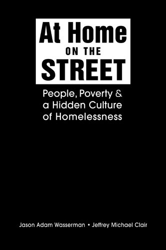 9781588267252: At Home on the Street: People, Poverty, and a Hidden Culture of Homelessness