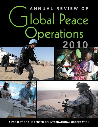 Annual Review of Global Peace Operations 2010: A Project of the Center on International Cooperation...
