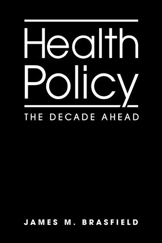 Health Policy: The Decade Ahead: Brasfield, James M.