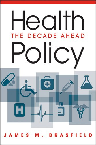 Health Policy: The Decade Ahead: James M. Brasfield