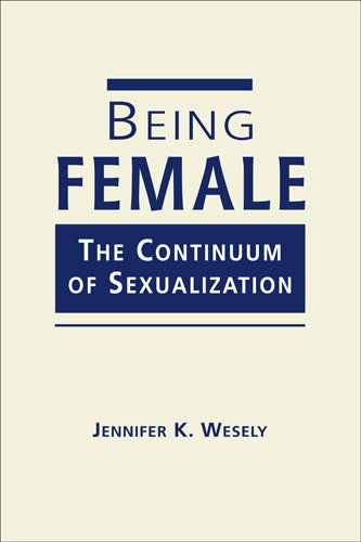 9781588268327: Being Female: The Continuum of Sexualization