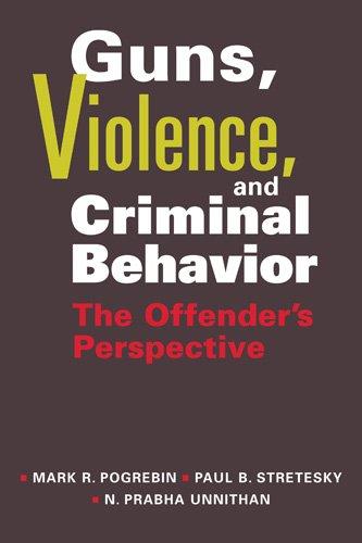 9781588268433: Guns, Violence, and Criminal Behavior: The Offender's Perspective