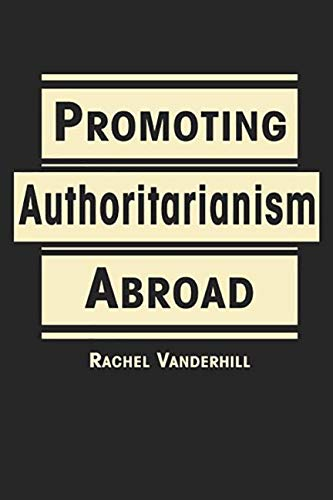 9781588268495: Promoting Authoritarianism Abroad