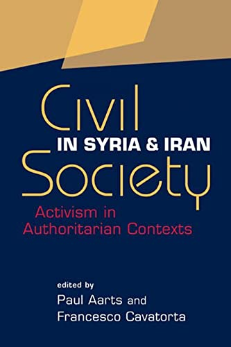 9781588268570: Civil Society in Syria and Iran: Activism in Authoritarian Contexts