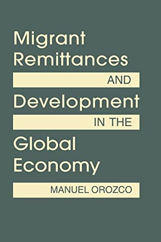 9781588268716: Migrant Remittances and Development in the Global Economy (Diasporas in World Politics)
