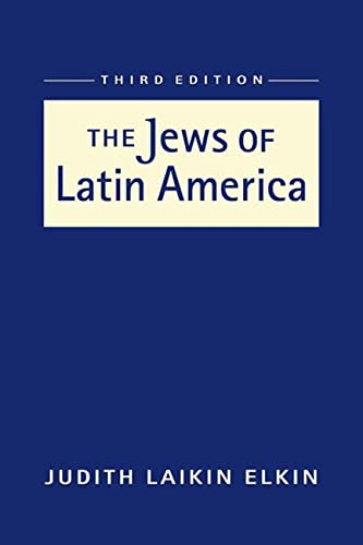 The Jews of Latin America (Religion and: Elkin, Judith Laikin