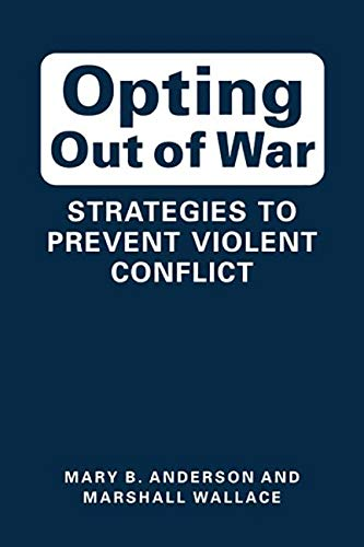 9781588268761: Opting Out of War: Strategies to Prevent Violent Conflict