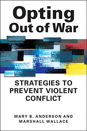 9781588268778: Opting Out of War: Strategies to Prevent Violent Conflict