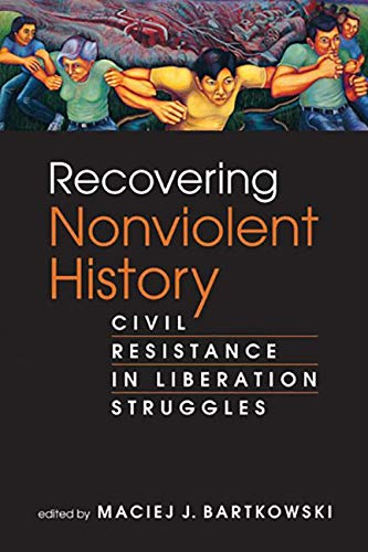 9781588268952: Recovering Nonviolent History: Civil Resistance in Liberation Struggles