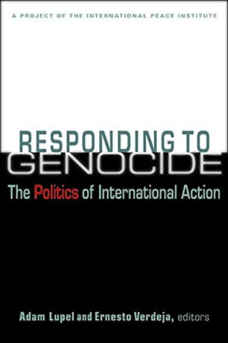 9781588269065: Responding to Genocide: The Politics of International Action