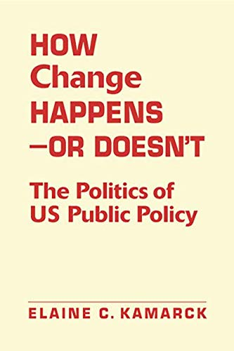 9781588269164: How Change Happens―or Doesn't: The Politics of US Public Policy
