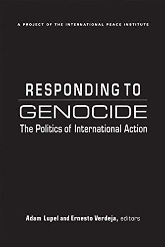 9781588269300: Responding to Genocide: The Politics of International Action