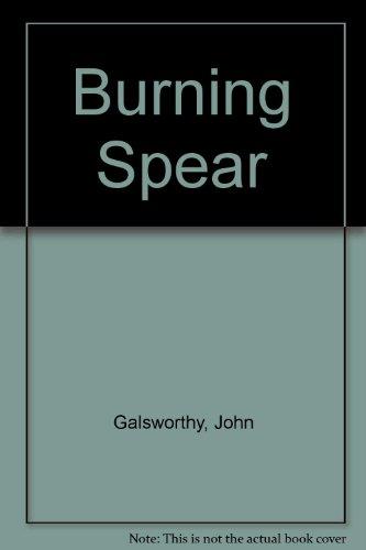 Burning Spear: John Galsworthy
