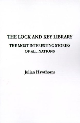 The Lock and Key Library: The Most: Hawthorne, Julian