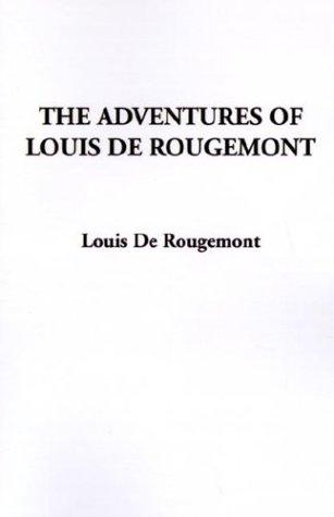 9781588273703: The Adventures of Louis de Rougemont