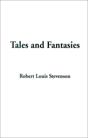 Tales and Fantasies (158827392X) by Stevenson, Robert Louis