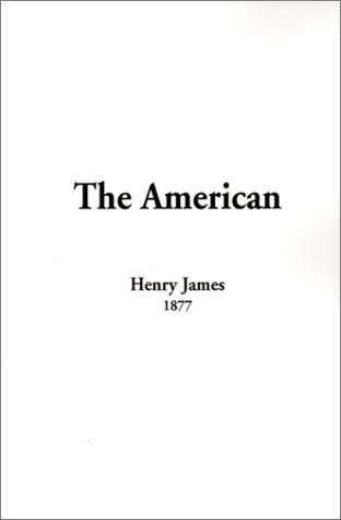 The American: James, Henry