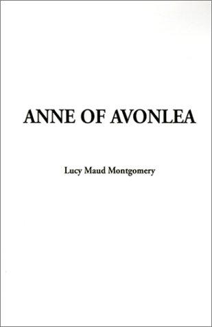 9781588275905: Anne of Avonlea (Anne of Green Gables Novels)