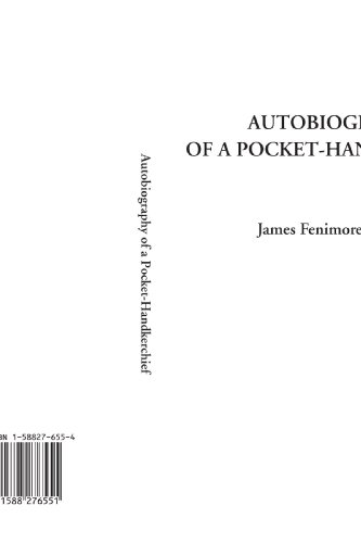 Autobiography of a Pocket-Handkerchief: James Fenimore Cooper