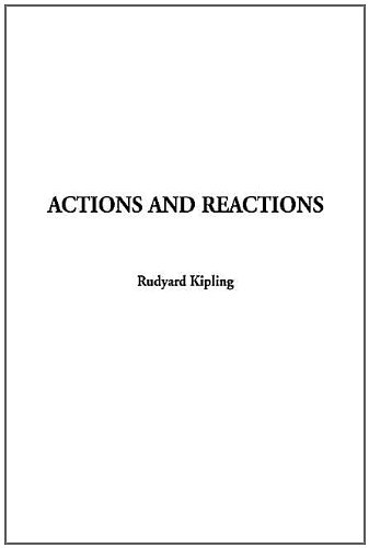 Actions and Reactions: Kipling, Rudyard