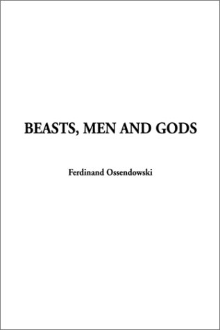 9781588277985: Beasts, Men and Gods