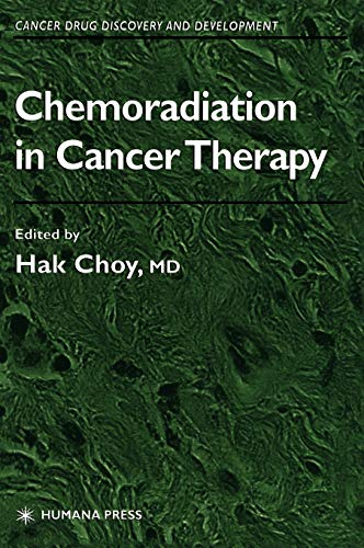 9781588290281: Chemoradiation in Cancer Therapy (Cancer Drug Discovery and Development)