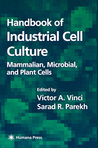 9781588290328: Handbook of Industrial Cell Culture: Mammalian, Microbial, and Plant Cells