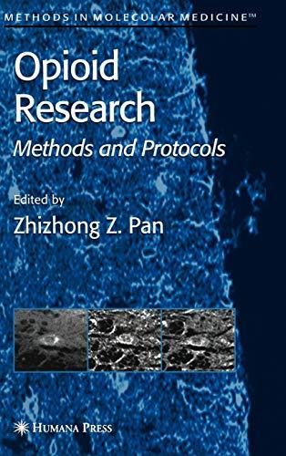 9781588290595: Opioid Research: Methods and Protocols (Methods in Molecular Medicine)