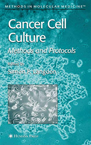 9781588290793: Cancer Cell Culture: Methods and Protocols (Methods in Molecular Medicine)