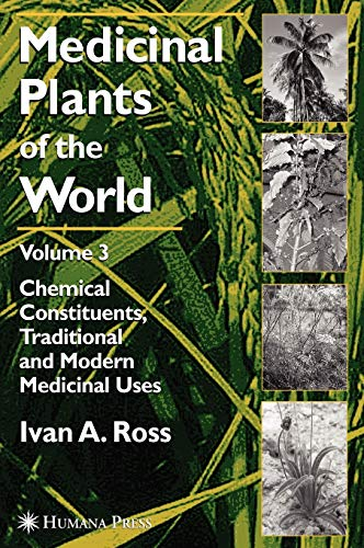 9781588291295: Medicinal Plants of the World, Volume 3: Chemical Constituents, Traditional and Modern Medicinal Uses