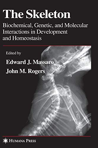 9781588292155: The Skeleton: Biochemical, Genetic, and Molecular Interactions in Development and Homeostasis
