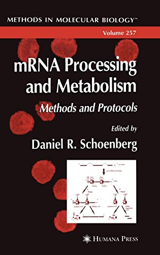 mRNA Processing and Metabolism: Methods and Protocols: Schoenberg, Daniel R.