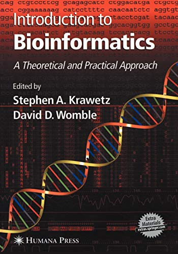 9781588292414: Introduction to Bioinformatics: A Theoretical And Practical Approach