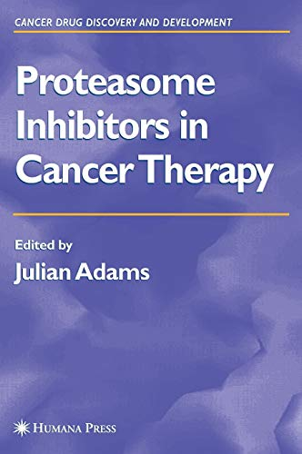 9781588292506: Proteasome Inhibitors in Cancer Therapy (Cancer Drug Discovery and Development)