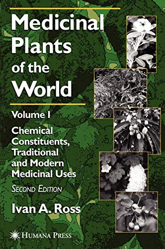 9781588292810: Medicinal Plants of the World: Volume 1: Chemical Constituents, Traditional and Modern Medicinal Uses (Medicinal Plants of the World (Humana))