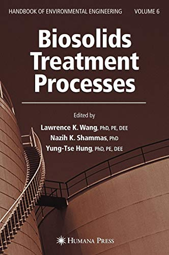 Biosolids Treatment Processes: Volume 6 (Handbook of: Lawrence K. Wang,